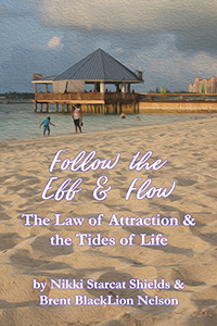 Follow the Ebb & Flow: The Law of Attraction and the Tides of Life